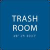 Blue Trash Room ADA Sign