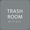 Grey Trash Room Braille Sign