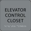Grey Elevator Control Closet Braille Sign