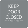 Grey Keep Door Closed ADA Sign
