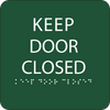 Greey Keep Door Closed Braille Sign