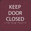 Burgundy Keep Door Closed ADA Sign