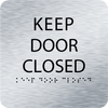 Aluminum Keep Door Closed ADA Sign