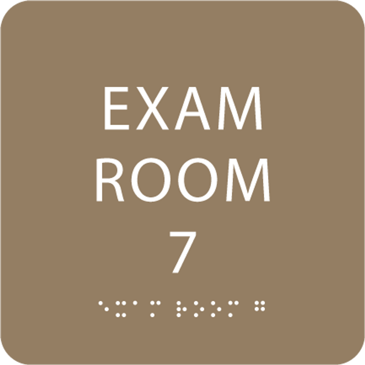 Light Brown Exam Room 7 Sign w/ ADA Braille