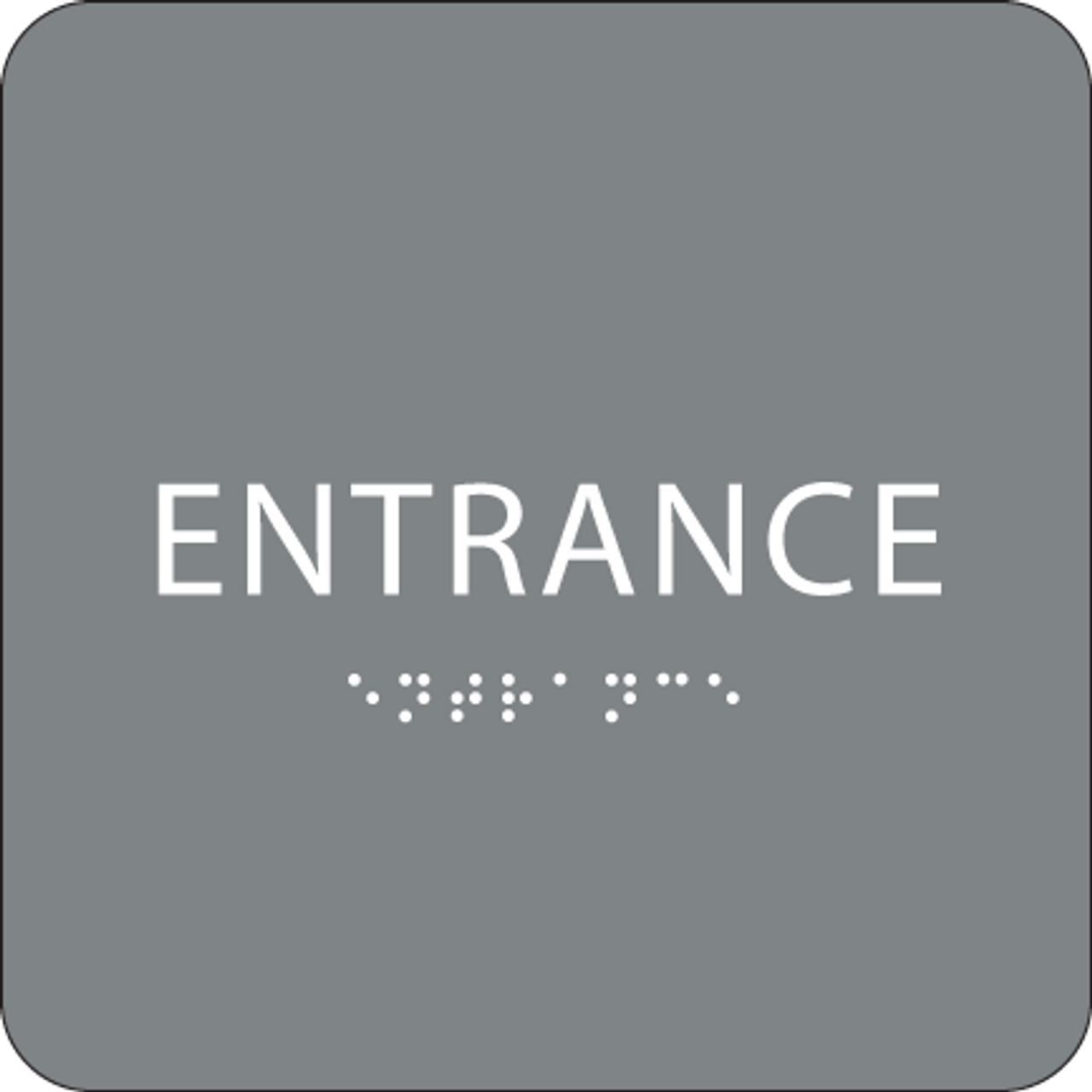 Grey Braille Entrance Sign