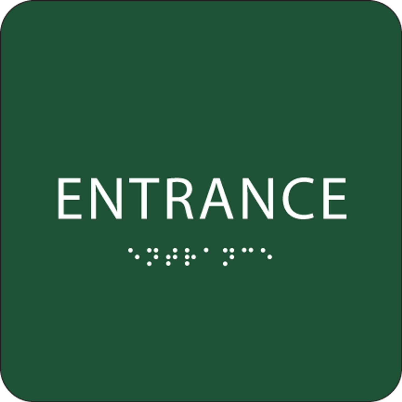 Green Tactile Entrance Sign