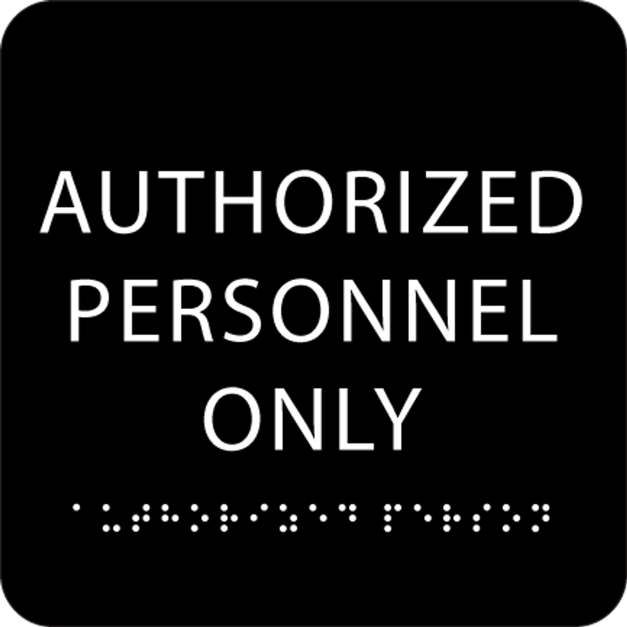 Black Authorized Personnel Only ADA Sign
