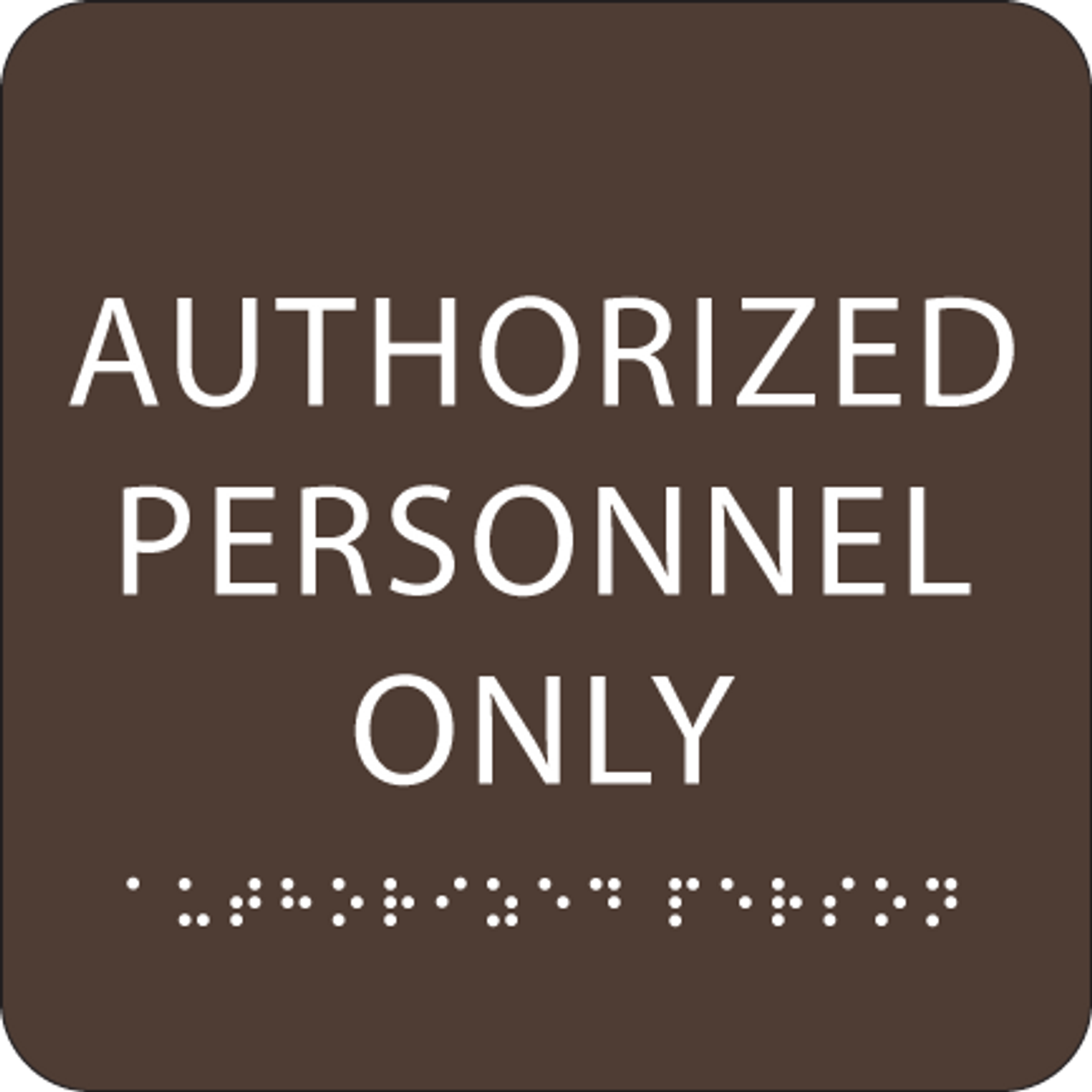 Dark Brown Authorized Personnel Only Sign