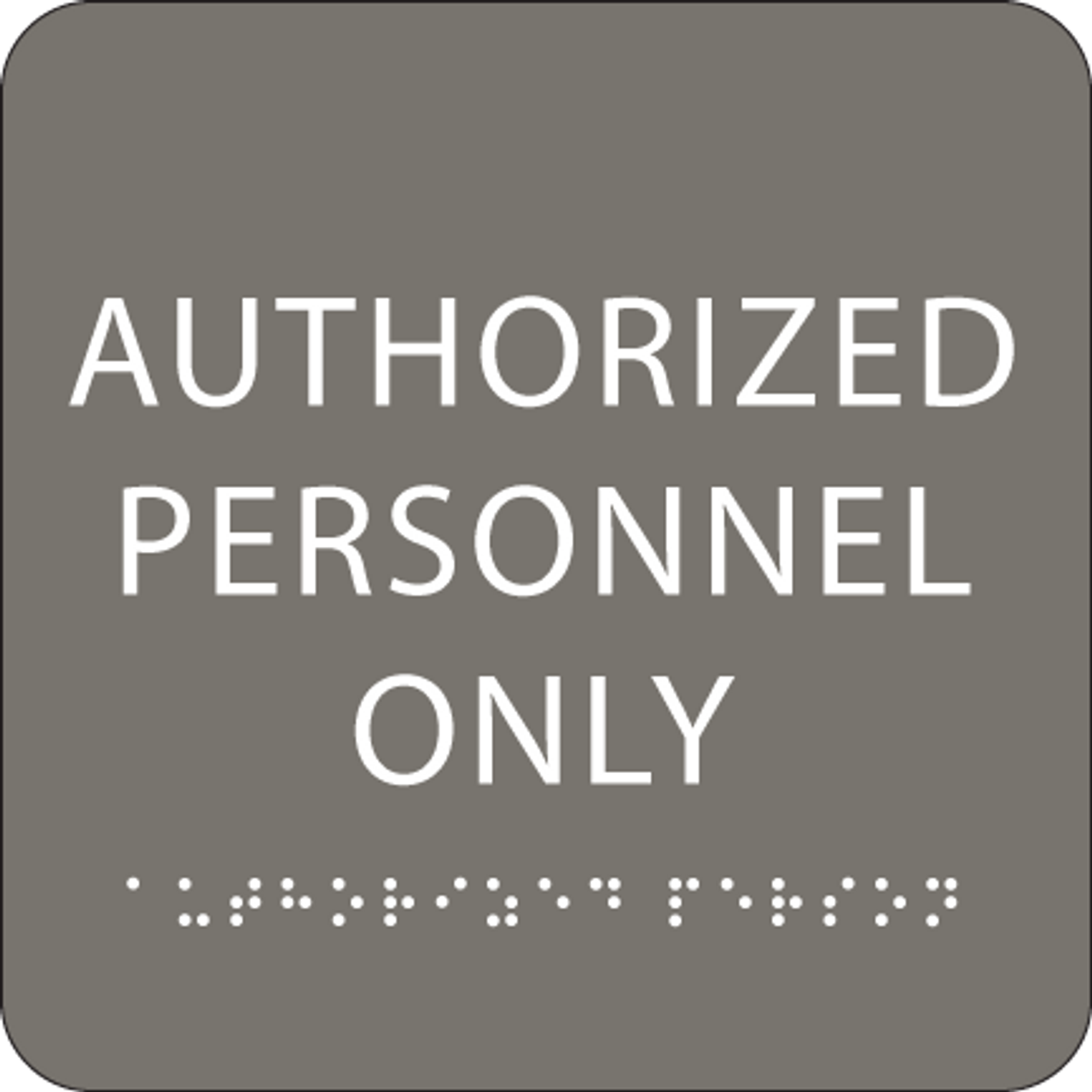 Authorized Personnel Only Plaque