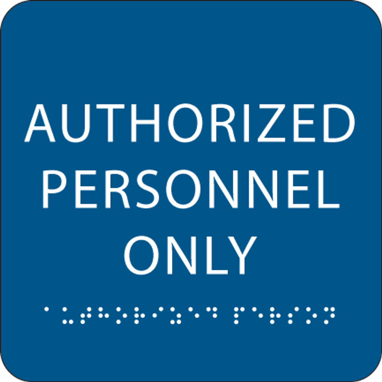 Blue Authorized Personnel Only Tactile Sign