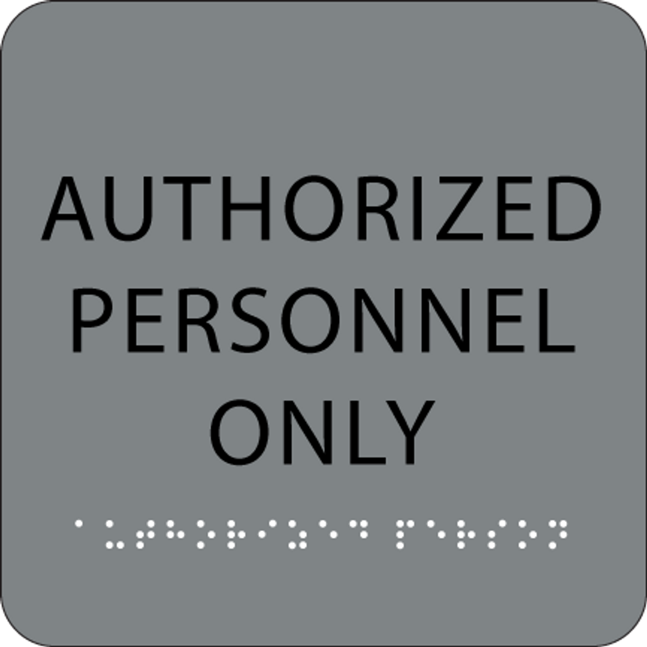 """Authorized Personnel Only ADA Sign - 6"""" x 6"""""""