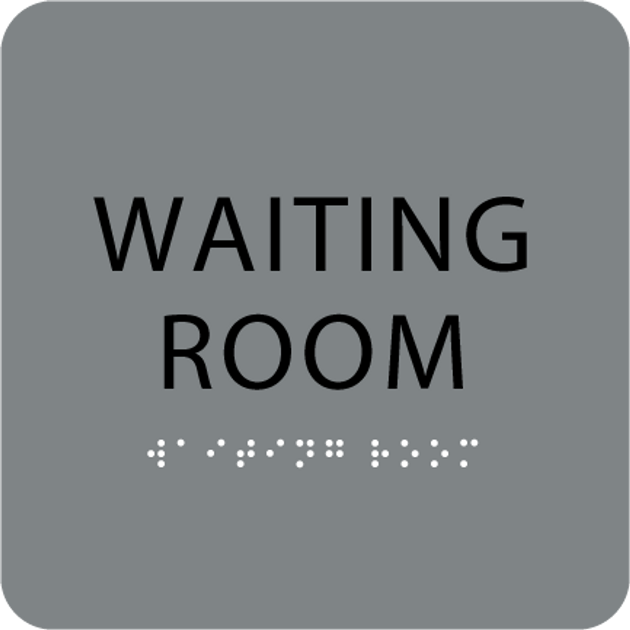 Grey Waiting Room Braille Sign
