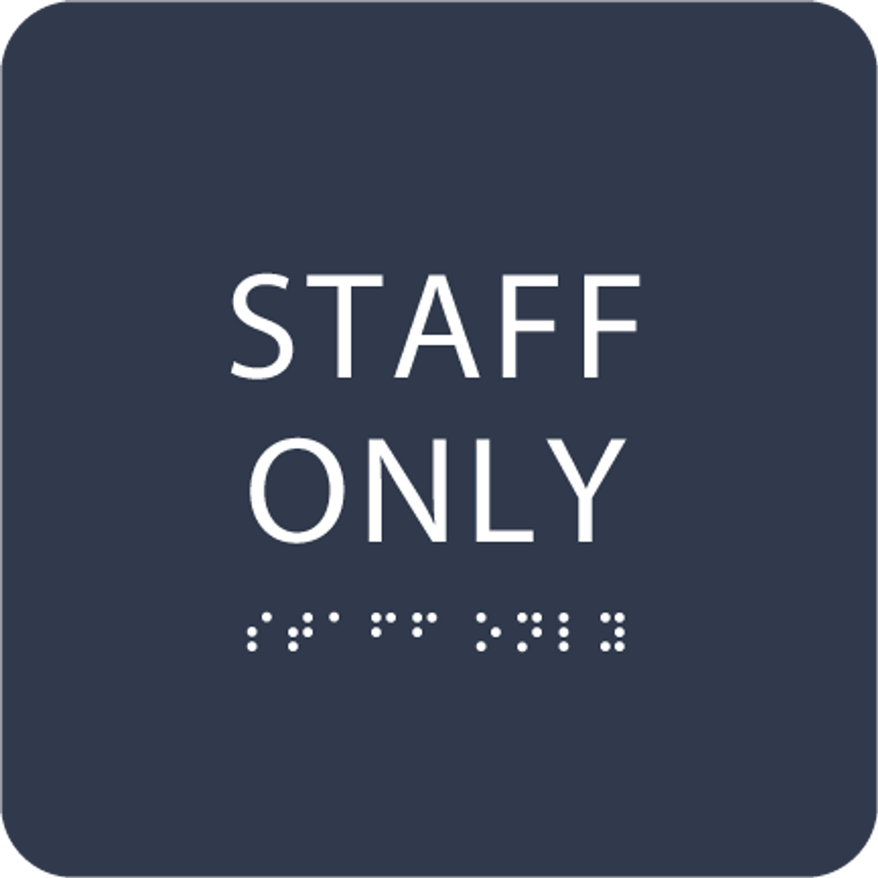 Blue Staff Only Braille Sign