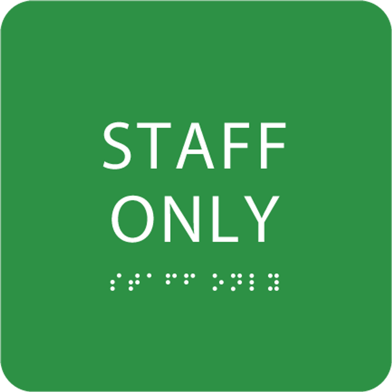 Green Staff Only Tactile Sign