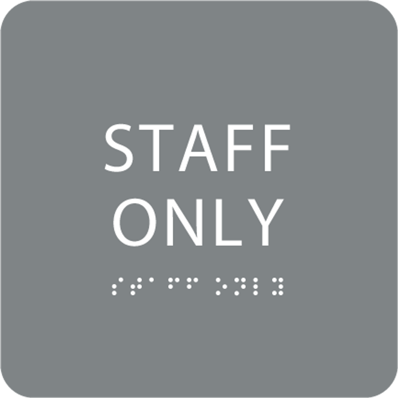 Grey Staff Only Braille Sign