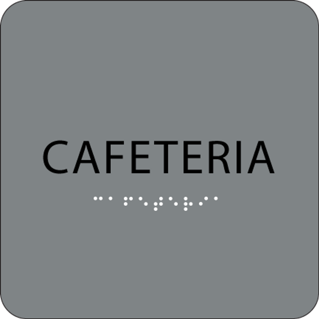 Grey Cafeteria Braille Sign