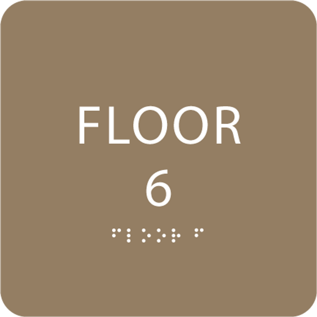 Brown Floor 6 Level Identification ADA Sign