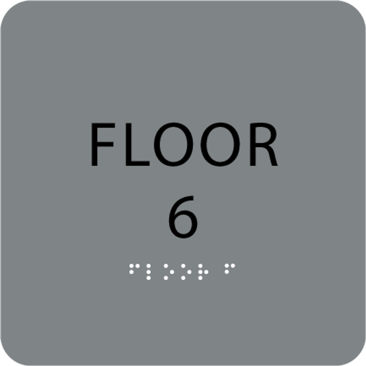 Grey Floor 6 Level Identification ADA Sign