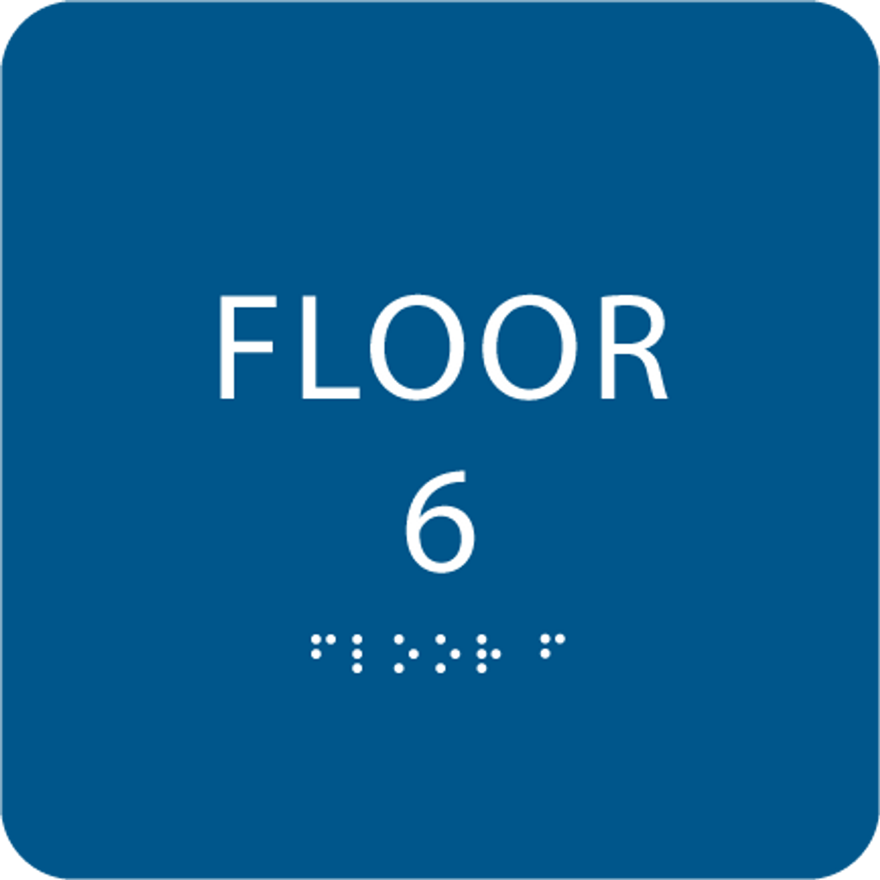 Blue Floor 6 Level Identification ADA Sign