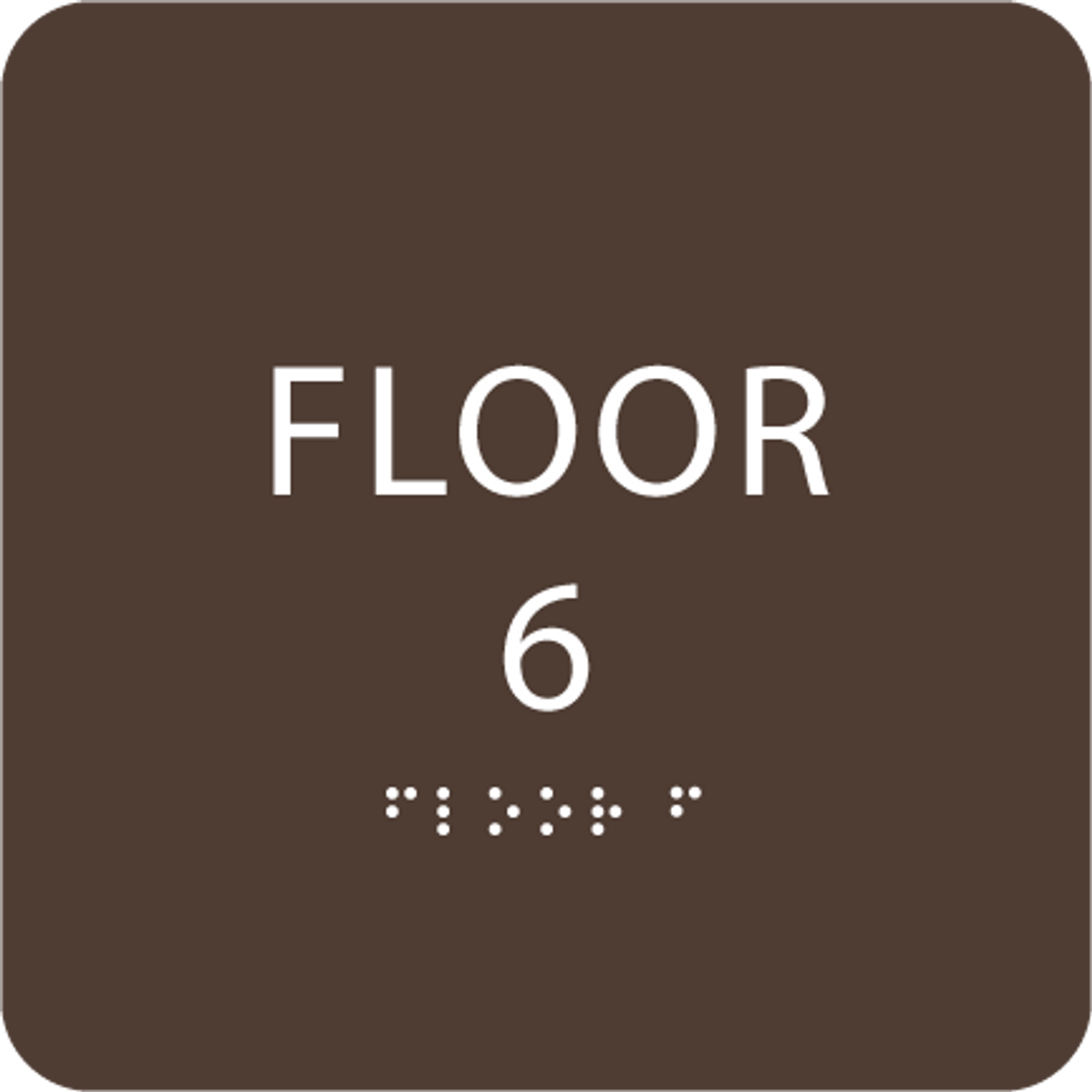 Dark Brown Floor 6 Level Identification ADA Sign