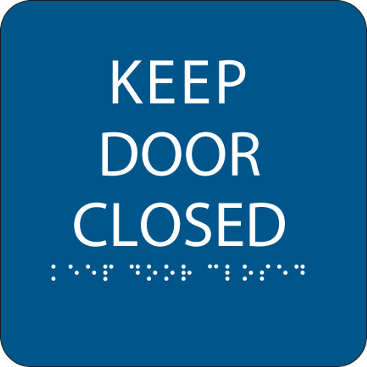 Blue Keep Door Closed ADA Sign