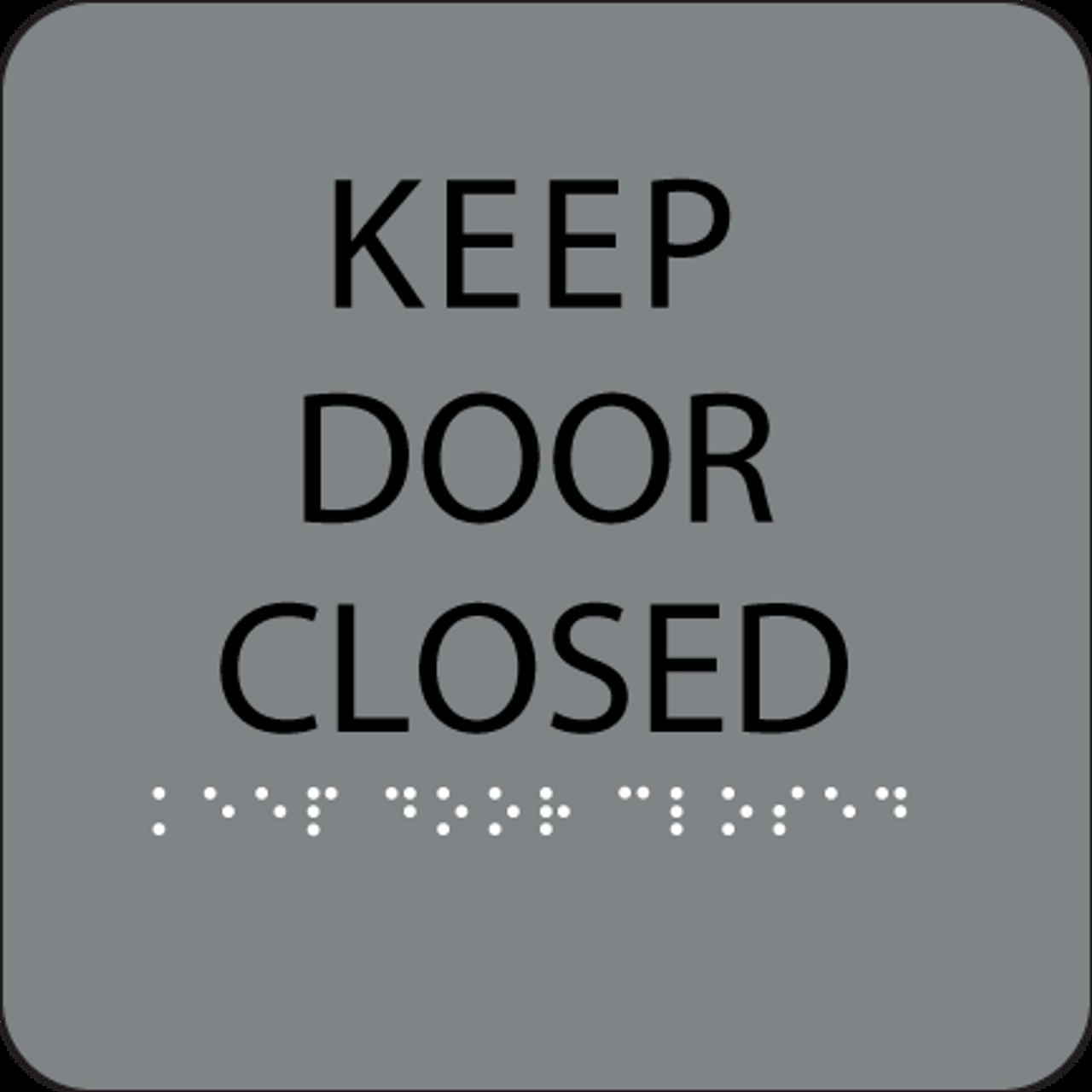 Grey Keep Door Closed Braille Sign