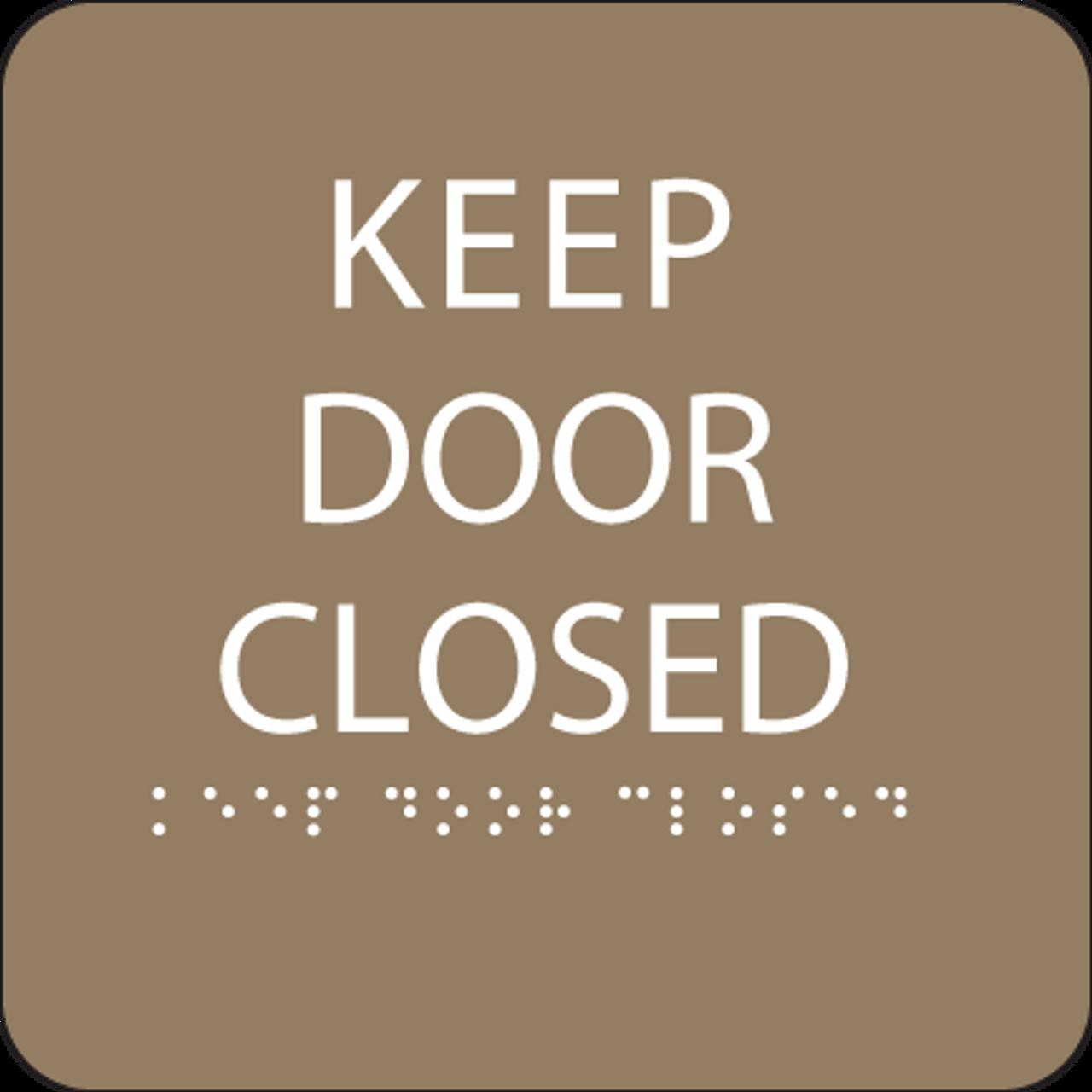 Brown Keep Door Closed Braille Sign