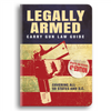 Legally Armed - Carry Gun Law Guide - 4th Edition