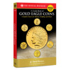 A Guide Book of Gold Eagle Coins