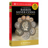 A Guide Book of Barber Silver Coins 2nd Edition