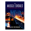 The Muscle Shoals: First Frontier of These United States