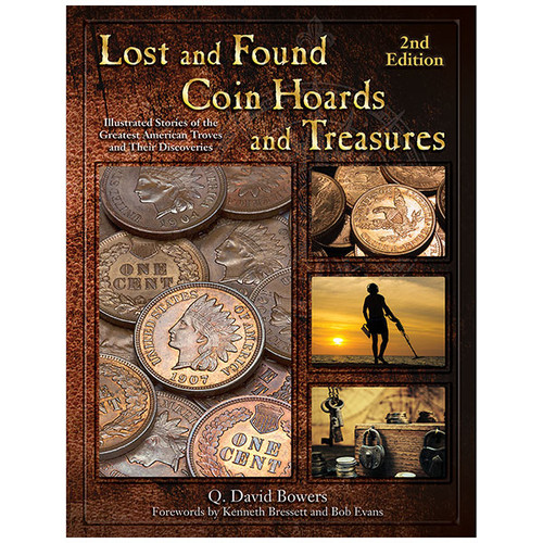 Lost and Found Coin Hoards and Treasures, 2nd Edition