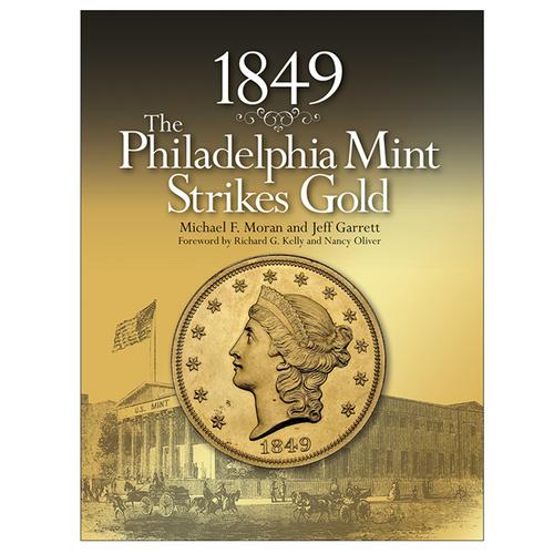 1849: The Philadelphia Mint Strikes Gold