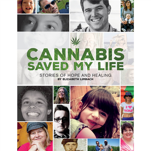 Cannabis Saved My Life: Fifty Stories of Healing and Hope