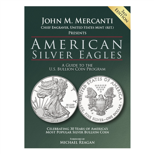 American Silver Eagles - A Guide to the U.S. Bullion Coin Program - 3rd Edition