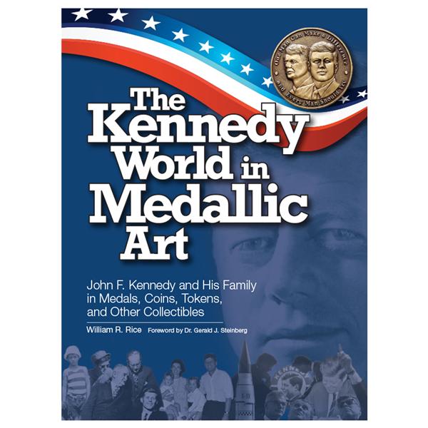 The Kennedy World in Medallic Art