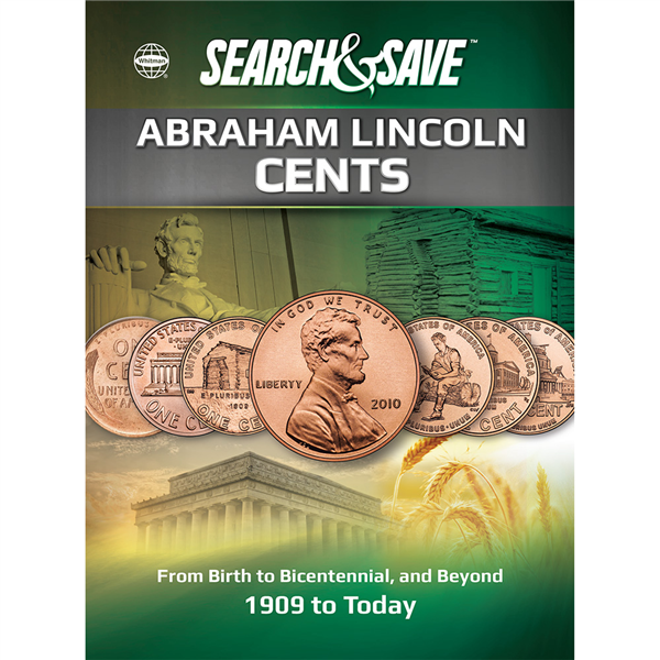 Search & Save: Abraham Lincoln Cents—From Birth to Bicentennial, and Beyond