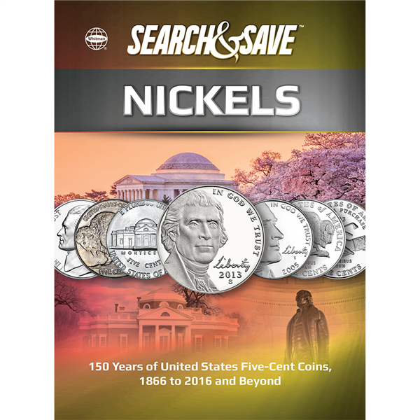 Search & Save: Nickels —150 Years of United States Five-Cent Coins, 1866 to 2016 and Beyond