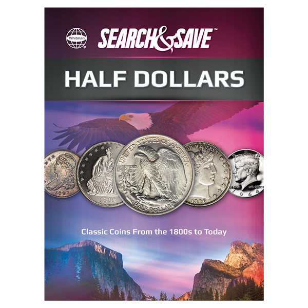 Search & Save: Half Dollars – Classic Coins from the 1800s to Today