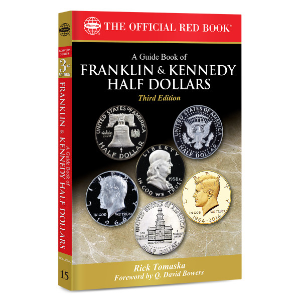 A Guide Book of Franklin and Kennedy Half Dollars, 3rd Edition