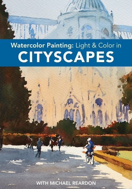 Watercolor Painting - Light and Color in Cityscapes with Michael Reardon DVD