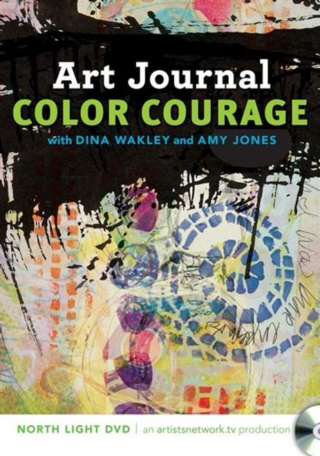 Art Journal Color Courage with Dina Wakley and Amy Jones DVD
