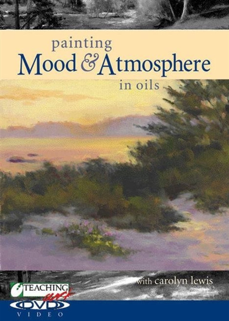 Painting Mood and Atmosphere in Oils with Carolyn Lewis DVD