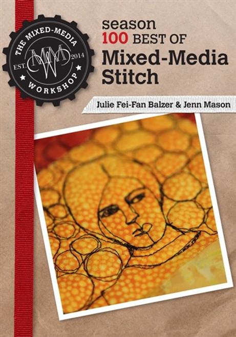 The Mixed-Media Workshop Season 100 - Best of Mixed-Media Stitch with Jenn Mason and Julie Fei-Fan Balzer DVD