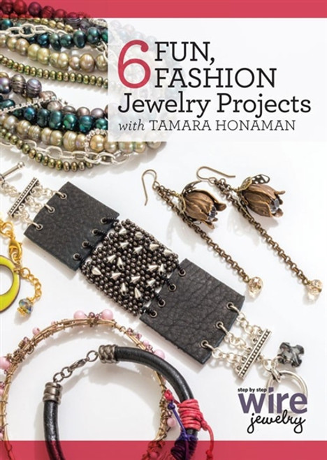6 Fun, Fashion Jewelry Projects with Tamara Honaman DVD
