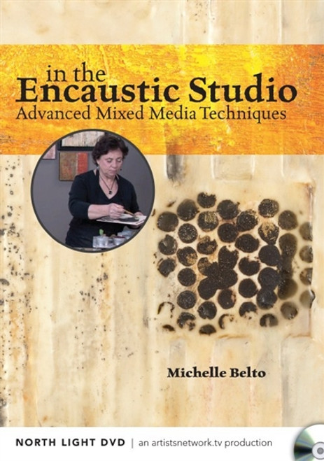 In the Encaustic Studio - Advanced Mixed Media Techniques with Michelle Belto DVD - 9781440330834