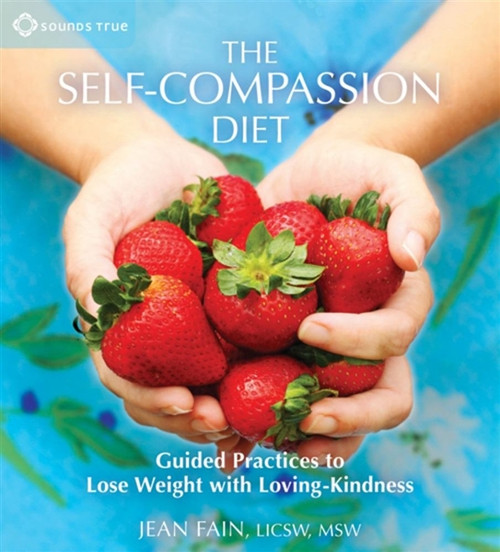 The Self-Compassion Diet by Jean Fain Audiobook