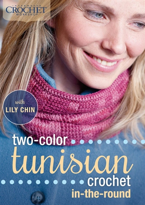 Two-Color Tunisian Crochet In-the-Round with Lily Chin DVD