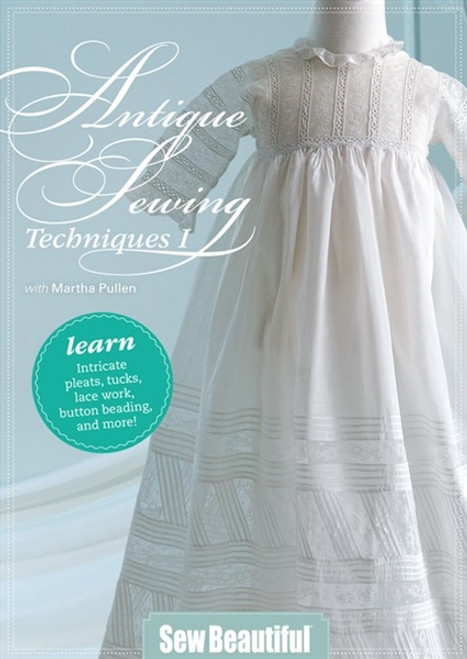 Antique Sewing Techniques I with Martha Pullen DVD
