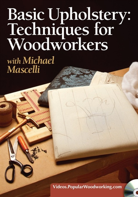 Basic Upholstery - Techniques for Woodworkers with Michael Mascelli DVD